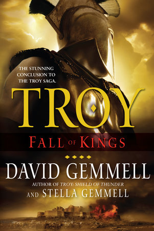 Troy: Fall of Kings by David Gemmell and Stella Gemmell