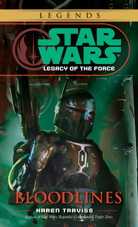Star Wars: Legacy of the Force: Bloodlines by Karen Traviss