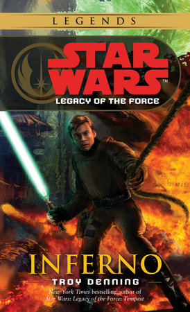 Inferno star wars legends legacy of the force by troy denning inferno star wars legends legacy of the force by troy denning fandeluxe Document