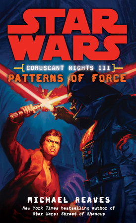 Patterns of Force: Star Wars Legends (Coruscant Nights, Book III)
