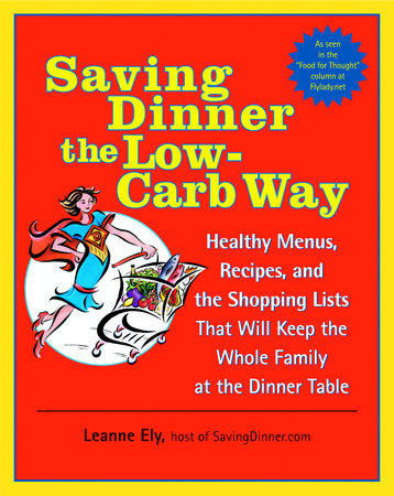 Saving Dinner the Low-Carb Way by Leanne Ely
