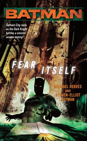 Batman(R): Fear Itself by Michael Reaves and Steven-Elliot Altman