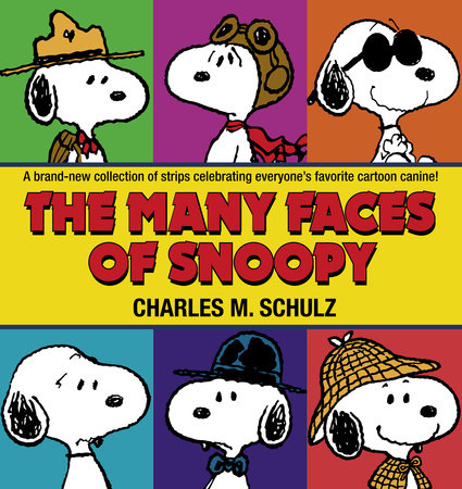 The Many Faces of Snoopy by Charles M. Schulz