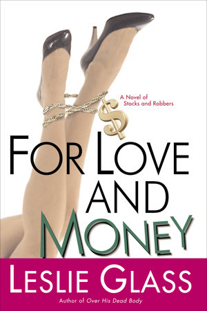 For Love and Money by Leslie Glass
