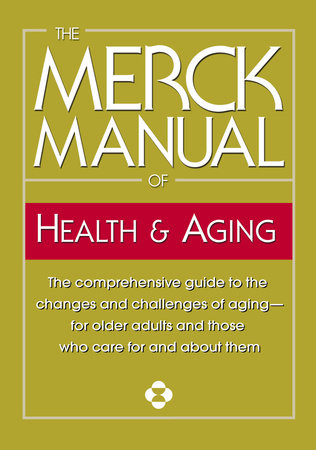 The Merck Manual of Health & Aging by Merck & Co., Inc.