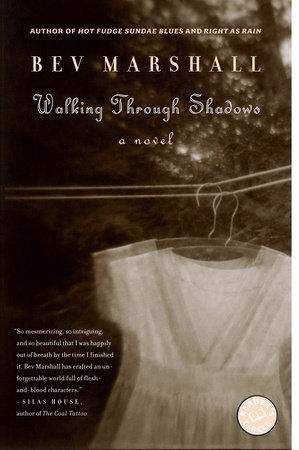 Walking Through Shadows by Bev Marshall