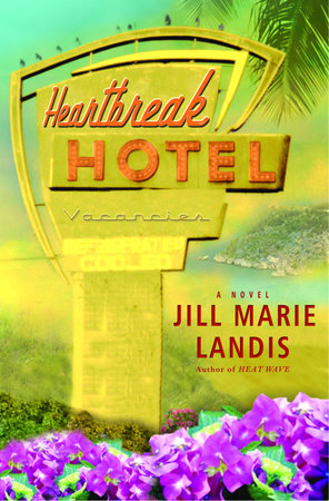 Heartbreak Hotel by Jill Marie Landis