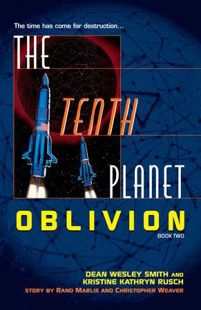 The Tenth Planet: Oblivion by Dean Wesley Smith and Kristine Kathryn Rusch