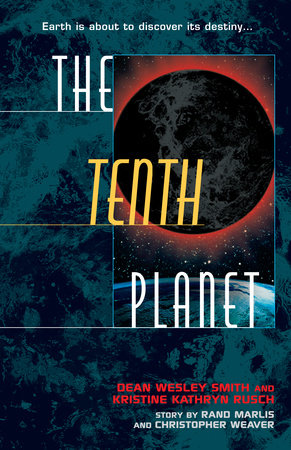 The Tenth Planet by Dean Wesley Smith and Kristine Kathryn Rusch