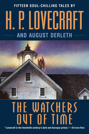 The Watchers Out of Time by H. P. Lovecraft and August Derleth