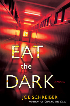 Eat the Dark by Joe Schreiber