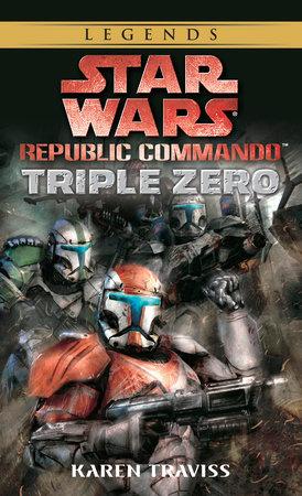 Triple Zero: Star Wars Legends (Republic Commando) by Karen Traviss