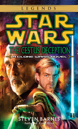 The Cestus Deception Star Wars Legends Clone Wars By Steven Barnes