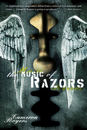 The Music of Razors by Cameron Rogers