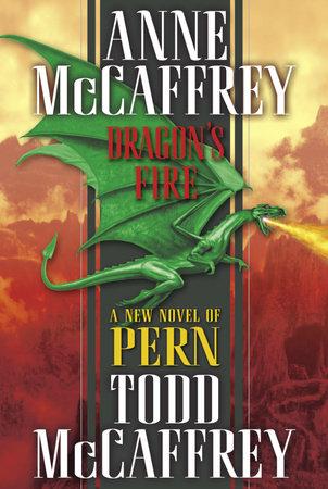 Dragon's Fire by Anne McCaffrey and Todd J. McCaffrey