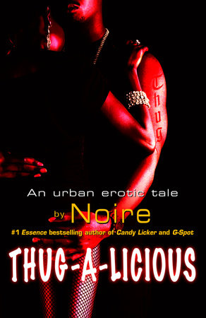 Thug-A-Licious by Noire