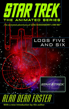 Star Trek: Logs Five and Six by Alan Dean Foster