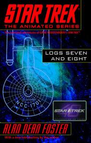 Star Trek Logs Seven and Eight