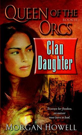 Queen of the Orcs: Clan Daughter