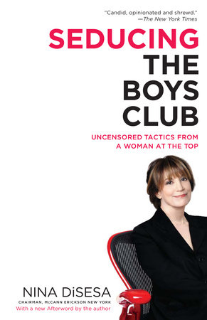 Seducing the Boys Club by Nina DiSesa