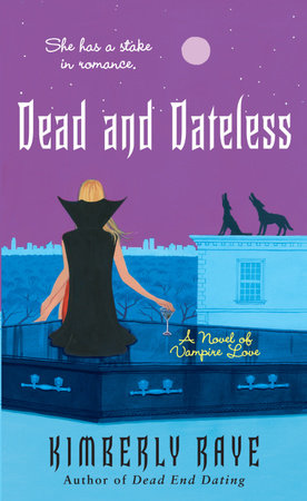 Dead and Dateless by Kimberly Raye