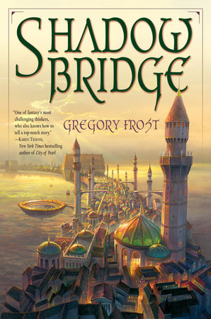 Shadowbridge by Gregory Frost