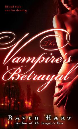 The Vampire's Betrayal by Raven Hart