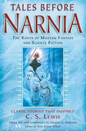 Tales Before Narnia by J.R.R. Tolkien, Robert Louis Stevenson, Sir Walter Scott and Rudyard Kipling