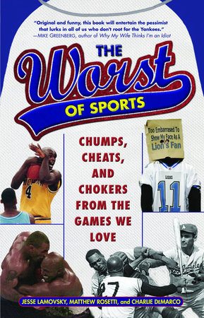 The Worst of Sports by Jesse Lamovsky, Matthew Rosetti and Charlie DeMarco