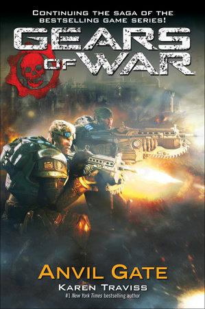 Gears of War: Anvil Gate by Karen Traviss