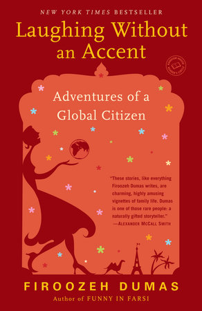 Laughing without an accent by firoozeh dumas penguinrandomhouse laughing without an accent by firoozeh dumas m4hsunfo