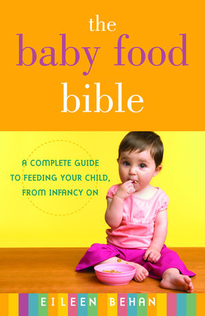The Baby Food Bible by Eileen Behan