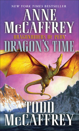 Dragon's Time by Anne McCaffrey and Todd McCaffrey