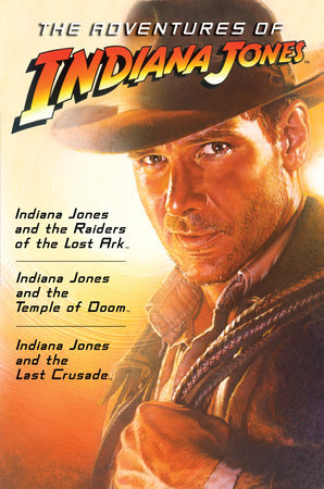 The Adventures of Indiana Jones by Campbell Black, James Kahn, and Rob MacGregor