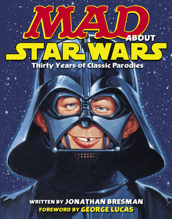 MAD About Star Wars by Jonathan Bresman