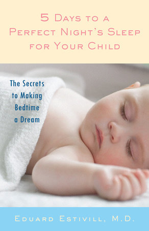 5 Days to a Perfect Night's Sleep for Your Child by Eduard Estivill