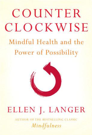 Counterclockwise by Ellen J. Langer