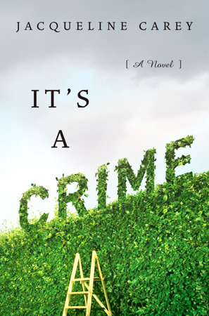 It's a Crime by Jacqueline Carey