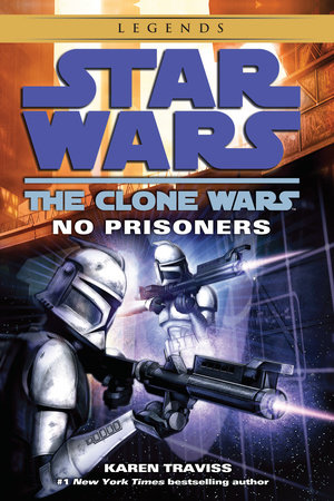 No Prisoners: Star Wars Legends (The Clone Wars)