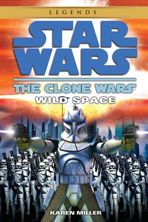 Wild Space: Star Wars Legends (The Clone Wars)