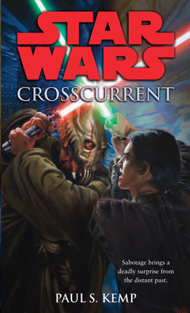 Crosscurrent: Star Wars Legends by Paul Kemp