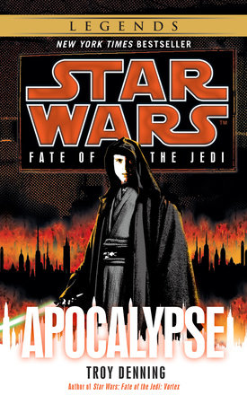Apocalypse: Star Wars Legends (Fate of the Jedi) by Troy Denning