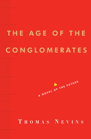 The Age of the Conglomerates by Thomas Nevins