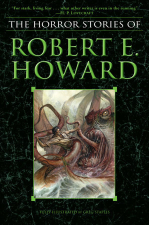 The Horror Stories of Robert E. Howard by Robert E. Howard
