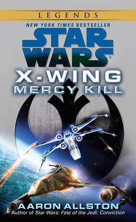 Mercy Kill: Star Wars Legends (X-Wing) by Aaron Allston