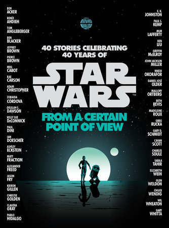From a Certain Point of View (Star Wars) by Renée Ahdieh, Meg Cabot, Pierce Brown, Nnedi Okorafor and Sabaa Tahir