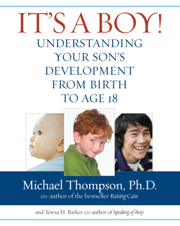 It's a Boy! by Michael Thompson, PhD and Teresa Barker