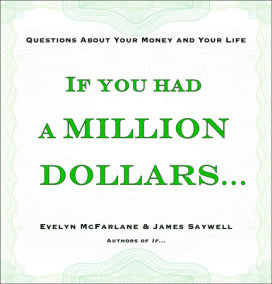 If You Had a Million Dollars . . .