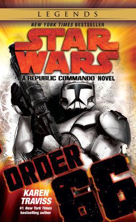 Order 66: Star Wars Legends (Republic Commando) by Karen Traviss