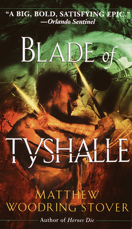 Blade of Tyshalle by Matthew Stover